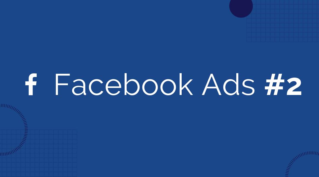 Por qué incluir Facebook Ads en tu estrategia de marketing digital