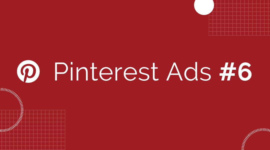 Pinterest Ads: Best practices to optimize your creatives